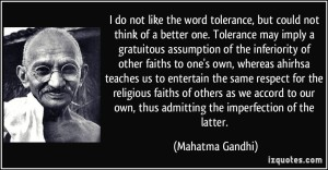 quote-i-do-not-like-the-word-tolerance-but-could-not-think-of-a-better-one-tolerance-may-imply-a-mahatma-gandhi-343059